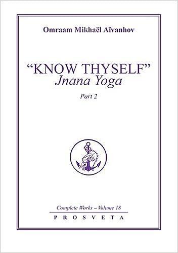 Know Thyself: Jnana Yoga: Part 2 (Pt. 2): Omraam Mikhael ...