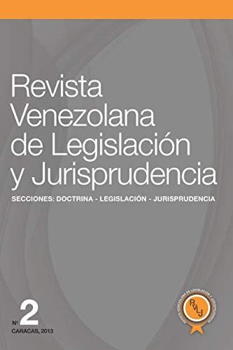 Revista Venezolana de Legislación y Jurisprudencia Nº 2 (Spanish Edition)