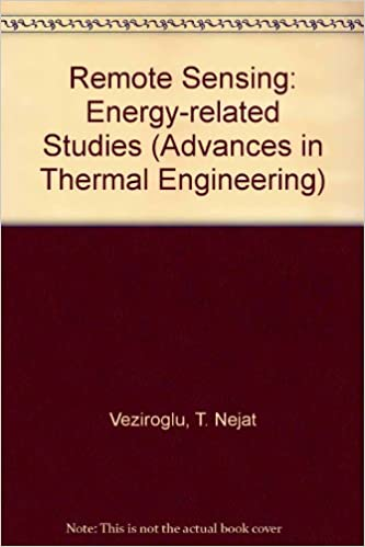 Remote Sensing: Energy-related Studies (Advances in Thermal Engineering S.), Veziroglu, T. Nejat