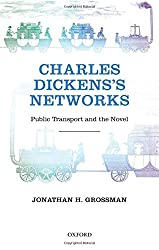 Charles Dickens's Networks: Public Transport and the Novel