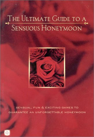 The Ultimate Guide To A Sensuous Honeymoon