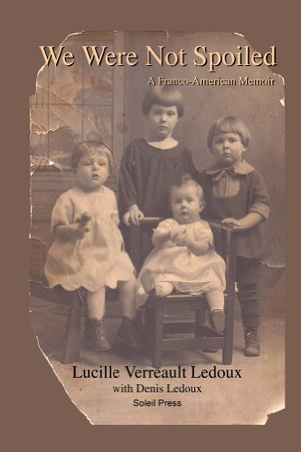 We Were Not Spoiled: A Franco-American Memoir