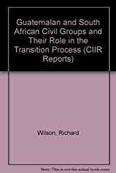 Guatemalan and South African Civil Groups and Their Role in the Transition Process (CIIR Reports)