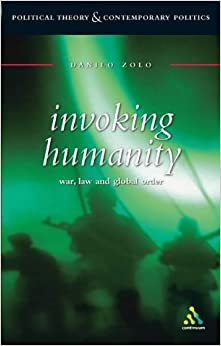 Book Invoking Humanity: War, Law and Global Order (Continuum Contemporaries)