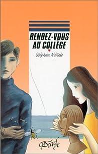 Rendez-vous au collège par Stéphane Méliade