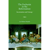 The Eucharist in the Reformation