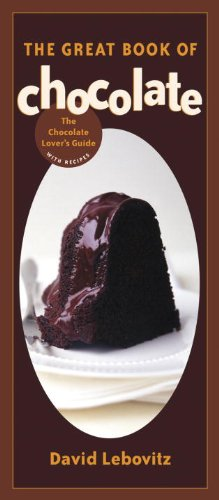 The Great Book of Chocolate: The Chocolate Lover's Guide with Recipes by David Lebovitz