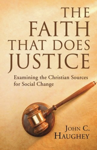 the-faith-that-does-justice-examining-the-christian-sources-for-social-change