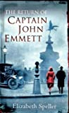 The Return of Captain John Emmett, Elizabeth Speller, 1844086089