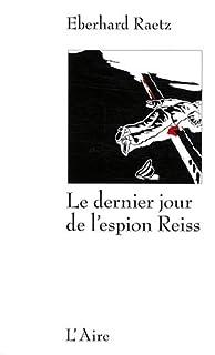 Le dernier jour de l'espion Reiss : un crime à Lausanne, Raetz, Eberhard