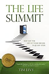 The Life Summit: Map Out The Life Of Your Dreams In 6 Easy Steps