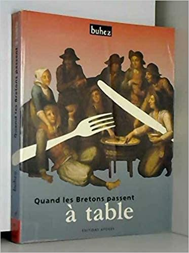 Quand Les Bretons Passent A Table Manieres De Boire Et De Manger