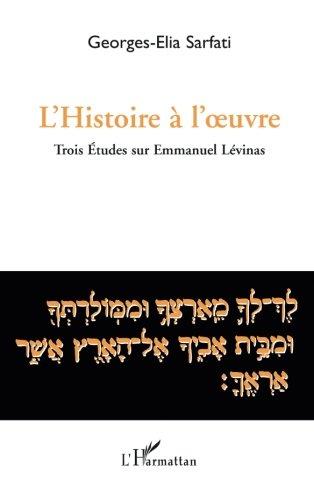 L'histoire à l'oeuvre: Trois études sur Emmanuel Lévinas (French Edition)
