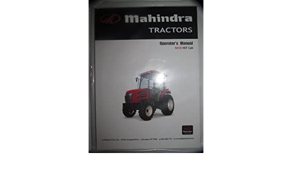 mahindra 5010 hst with cab tractor operators owners manual original rh amazon com Mahindra Tractor Service Manual Mahindra 6000 Tractor Service Manual