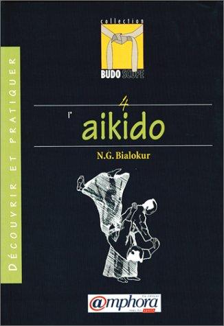 Budoscope, tome 4 : Découvrir l'Aïkido Broché – 13 juillet 2001 N. Gothard Bialokur Amphora 2851801724 Sport