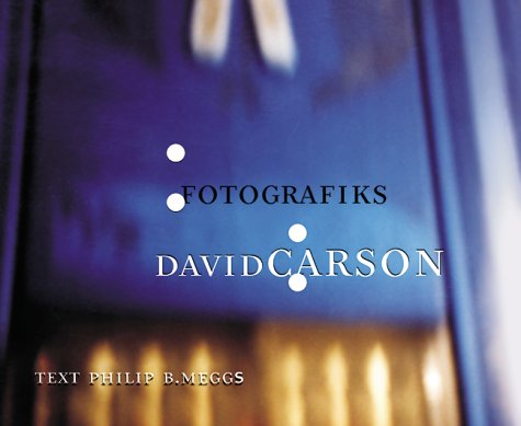Read Online David Carson: Fotografiks: An Equilibrium Between Photography and Design Through Graphic Expression That Evolves from Content PDF