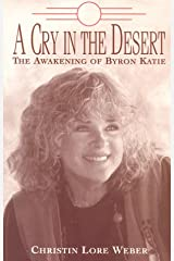 A Cry in the Desert: The Awakening of Byron Katie
