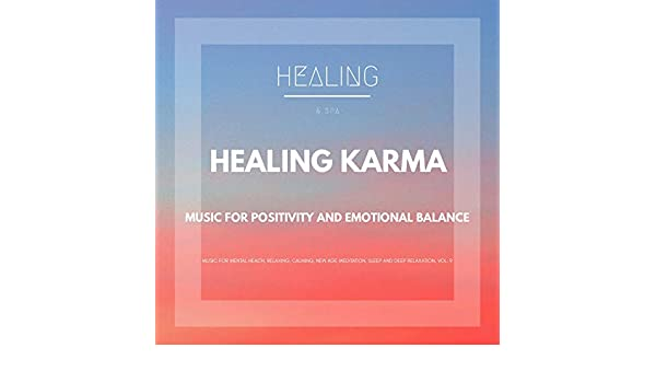 Healing Karma (Music For Positivity And Emotional Balance ...