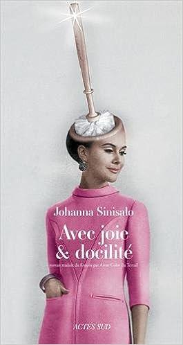 Johanna Sinisalo - Avec joie et docilité