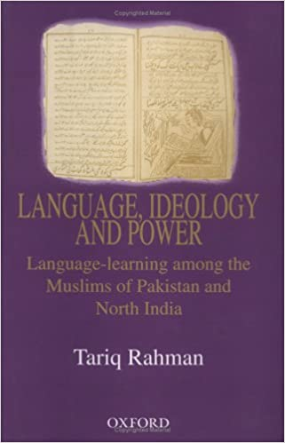 Language, Ideology and Power: Language Learning among the Muslims of Pakistan and North India