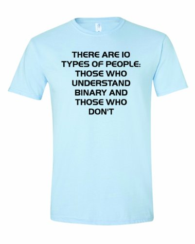 Men's There are 10 types of people. Binary. Funny Geek Nerd Computer Humor T-Shirt-Light Blue-2X (2 Types Of People On Halloween)