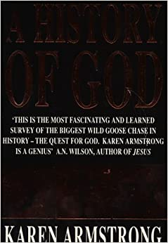 Book A History of God: The 4000-Year Quest of Judaism, Christianity and Islam