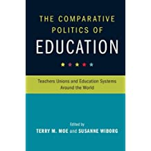 The Comparative Politics of Education: Teachers Unions and Education Systems around the World