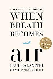 When Breath Becomes Air (English Edition)