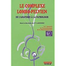 Le Complexe Lombo-pelvien: de l'Anatomie a la Pathologie