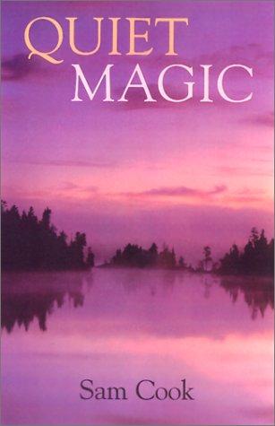 Quiet Magic (Outdoor Essays & Reflections)