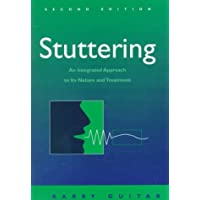 Stuttering: An Integrated Approach to Its Nature & Treatment