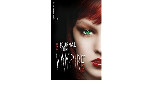 Journal dun vampire 5 (French Edition)