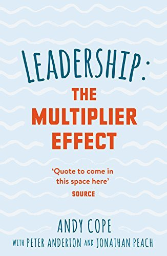 Leadership: The Multiplier Effect (English Edition)