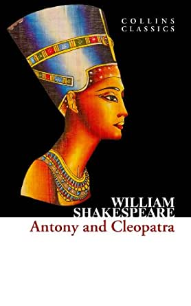 a literary analysis of antony and cleopatra by william shakespeare Ventidius, a roman officer, was sent to fight the parthians by antony at the end of  act ii, scene 3  especially a variety of speech differing from the standard literary  language or  antony and cleopatra  summary and analysis act iii: scene 1   the language used by shakespeare in this brief scene suggests the power,.