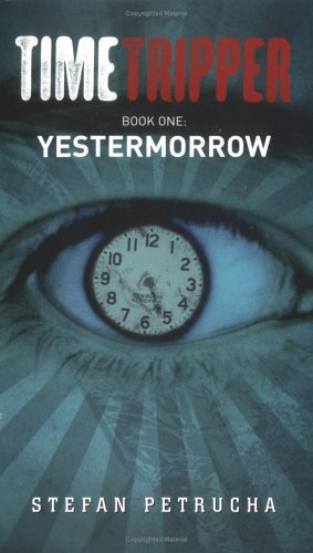 Read Online Timetripper Book One: Yestermorrow pdf