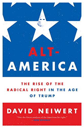 Alt-America: The Rise of the Radical Right in the Age of Trump (Right Computer Wing)