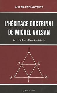 L'héritage doctrinal de Michel Vâlsan : Le vénéré Cheikh Mustafâ Abd al-Azîz par Charles-André Gilis