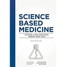Science-Based Medicine: Guide to Ethics, Law, Politics, Media and CAM (English Edition)