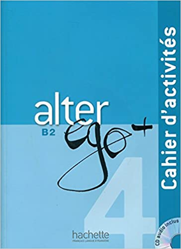 Alter Ego 4 Cahier D Activites Cd Audio French Edition