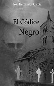 El Códice Negro: Aventuras, intriga, acción y suspense hasta el final. de [García, José Hernández]