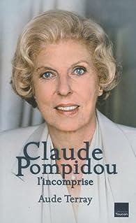 Claude Pompidou : L'incomprise par Aude Terray