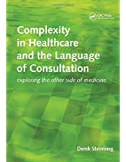 Complexity in Healthcare and the Language of Consultation: Exploring the Other Side of Medicine
