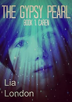 The Gypsy Pearl Book 1: Caren by [London, Lia]