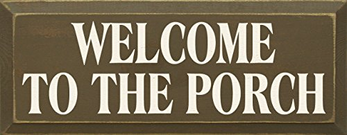 Sawdust City Wooden Sign - Welcome to The Porch (Old Brown)