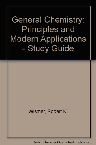 General Chemistry: Principles and Modern Applications - Study Guide