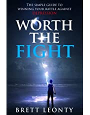 Worth the Fight: The Simple Guide to Winning Your Battle Against Depression