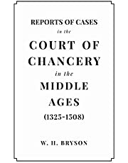 Reports of Cases in the Court of Chancery in the Middle Ages (1325 to 1508)