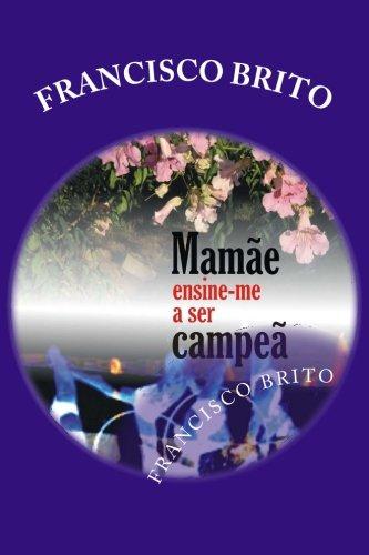 Mame Ensine-me a ser Campe: Mame ensine-me a ser Campe (Portuguese Edition)