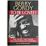 img - for To Be Loved: The Music, the Magic, the Memories of Motown : An Autobiography book / textbook / text book