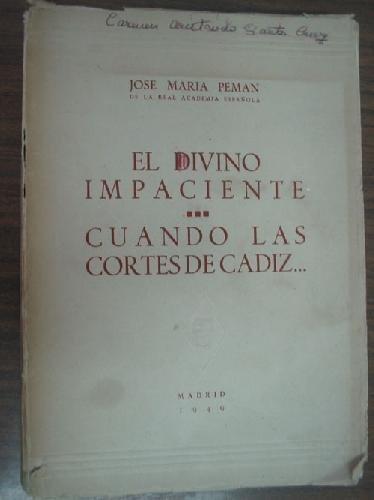 EL DIVINO IMPACIENTE/ CUANDO LAS CORTES DE CÁDIZ...: Amazon.es: PEMAN, José María: Libros